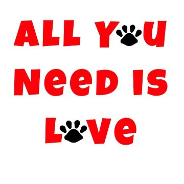 All You Need is Love - Pet Paws by LolaAndJenny