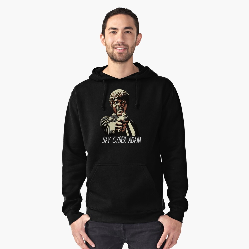 SAY CYBER AGAIN Pullover Hoodie Front