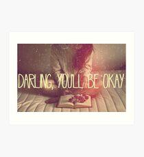 Darling You'll Be Okay  Art Print