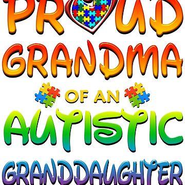 Proud Grandma Of An Autistic Granddaughter by magiktees