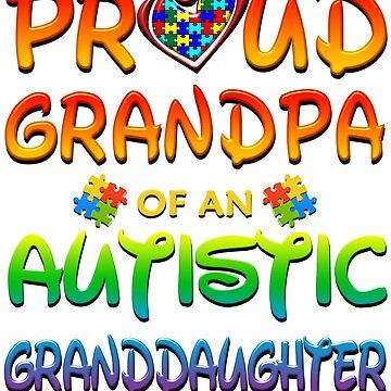 Proud Grandpa Of An Autistic Granddaughter Autism Awareness by magiktees