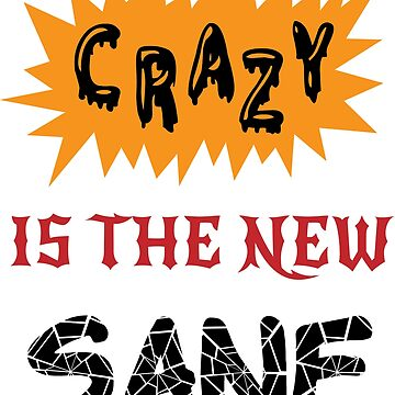 Crazy is the New Norm 0001 by DavidAtchley