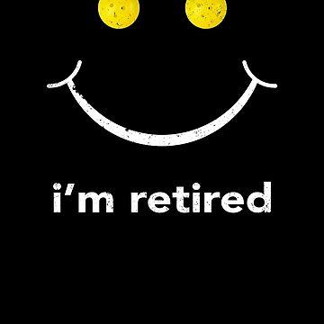 Pickleball Retirement Shirt Im Retired Pickleball Shirt by shoppzee