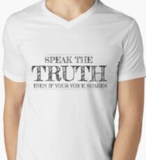 Speak the truth, even if your voice shakes Men's V-Neck T-Shirt