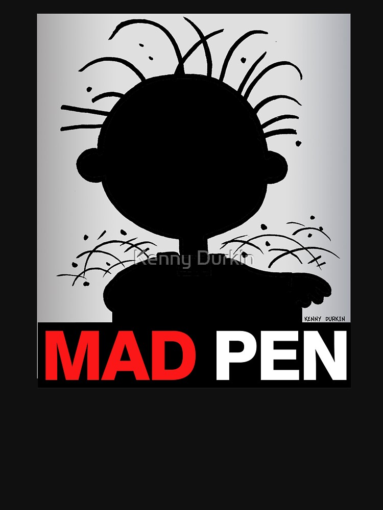 MAD PEN by Durkinworks