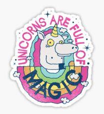 UNICORNS ARE FULL OF MAGIC! Sticker