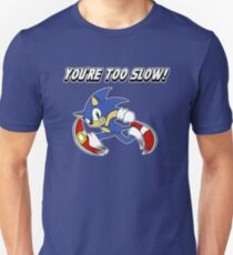 You're too slow! T-Shirt