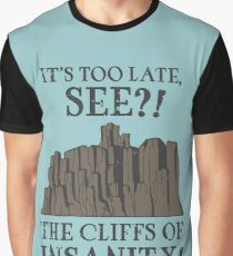 THE CLIFFS OF INSANITY! Graphic T-Shirt