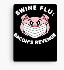 Swine Flu Bacon's Revenge Canvas Print