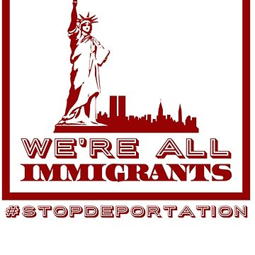 Were All Immigrants by Mkirkdesign