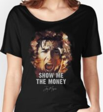 Show me the Money - Jerry Maguire Women's Relaxed Fit T-Shirt