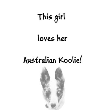 This girl lovers her Australian Koolie - black by KoolieClubAust