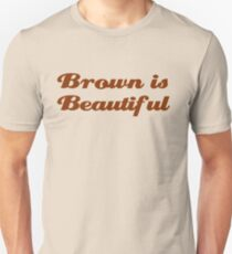 Brown is Beautiful Unisex T-Shirt