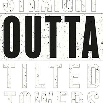 Straight Outta Tilted Towers - ANY COLOUR by Wehttam9991