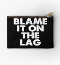 Blame it on the Lag Studio Pouch