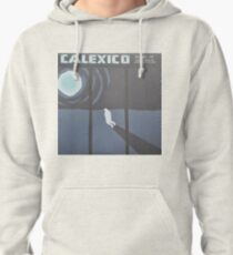 Calexico Edge of the sun LP Sleeve artwork fan art Pullover Hoodie