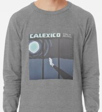 Calexico Edge of the sun LP Sleeve artwork fan art Lightweight Sweatshirt