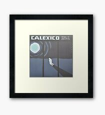 Calexico Edge of the sun LP Sleeve artwork fan art Framed Print