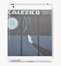 Calexico Edge of the sun LP Sleeve artwork fan art iPad Case/Skin