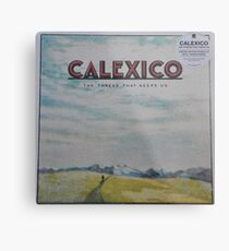Calexico - The thread that keeps us LP Sleeve artwork Fan art Metal Print