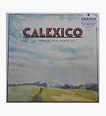 Calexico - The thread that keeps us LP Sleeve artwork Fan art Photographic Print
