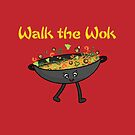 Walk the Wok by chyneyee