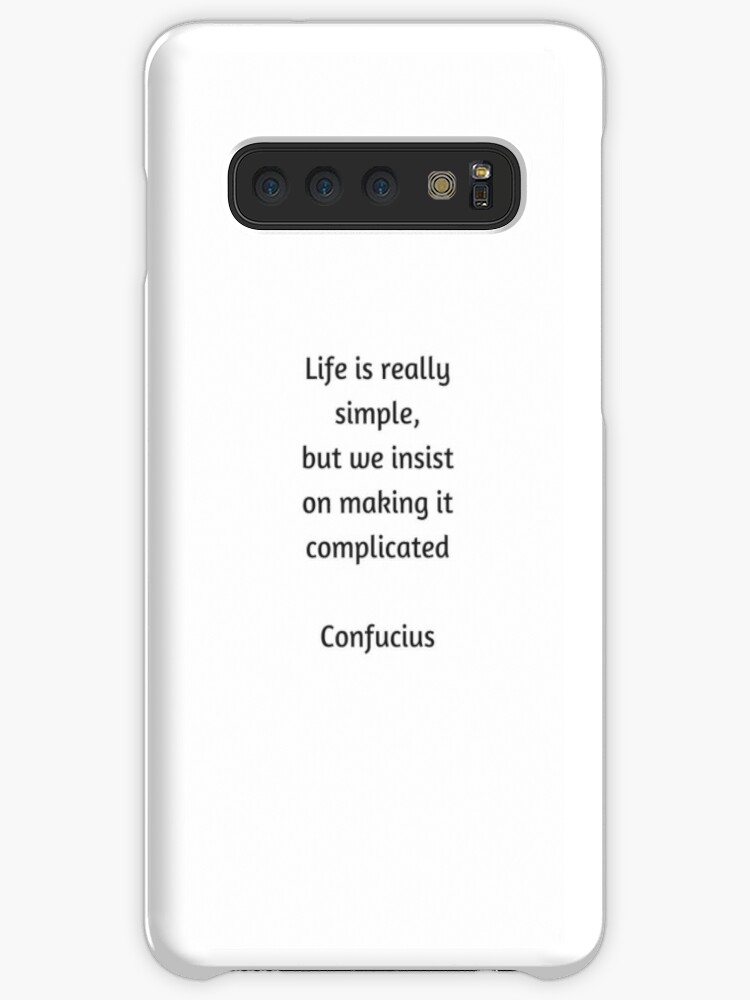 Confucius Quote Life Is Really Simple But We Insist On Making It Complicated Case Skin For Samsung Galaxy By Ideasforartists
