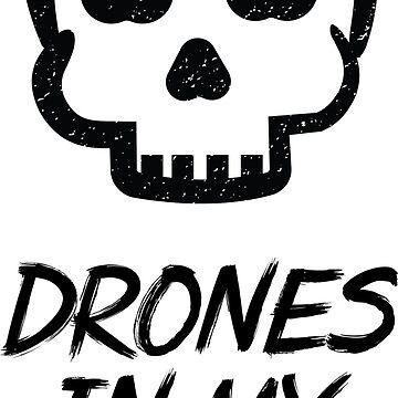 Drones in my Bones-Drone Pilot by broadmeadow