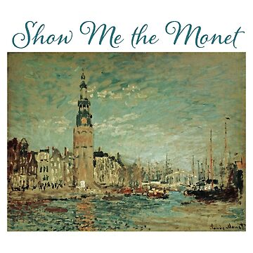 Artist Funny Design - Show Me The Monet by kudostees