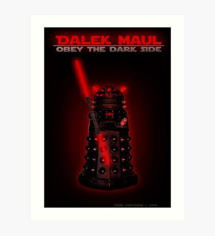 Dalek Maul Art Print