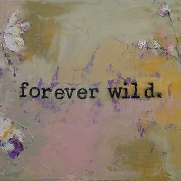 Forever Wild by michaelcreese