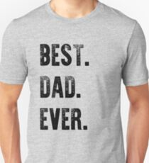 Best Dad Ever Graphic T-Shirt Unisex T-Shirt