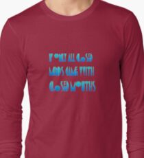 If Only Closed Minds Came with Closed Mouths Long Sleeve T-Shirt