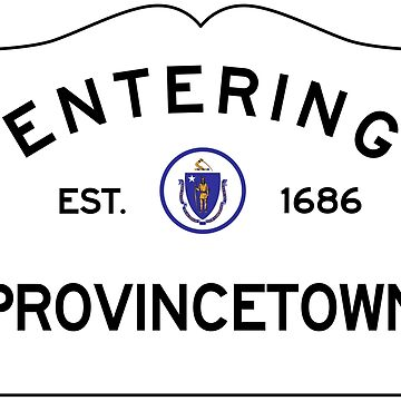 Entering Provincetown - Commonwealth of Massachusetts Road Sign by NewNomads