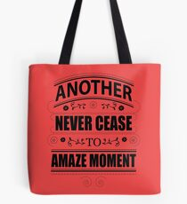 Never Ceasing to Amaze - Novelty  Tote Bag