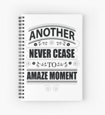 Never Ceasing to Amaze - Novelty  Spiral Notebook
