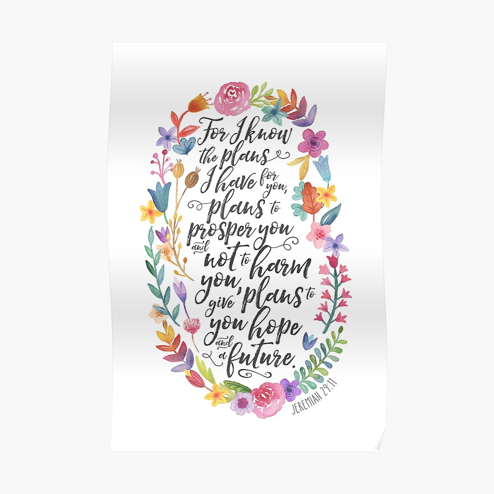 Hope and A Future   Jeremiah 29:11 Poster