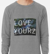 LOVE YOURZ Lightweight Sweatshirt