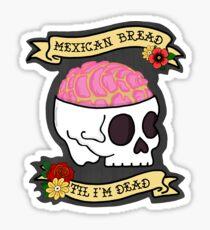 Pegatina Pan mexicano hasta que esté muerto