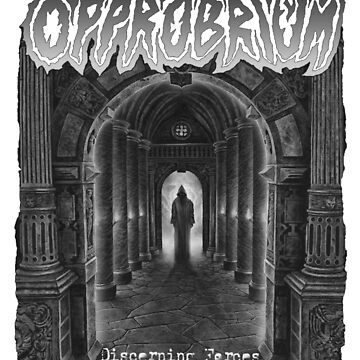 Opprobrium - 'Discerning Forces' (Black and White)  by opprobriumstore