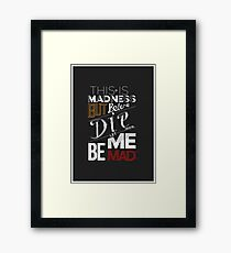 This is madness Framed Print