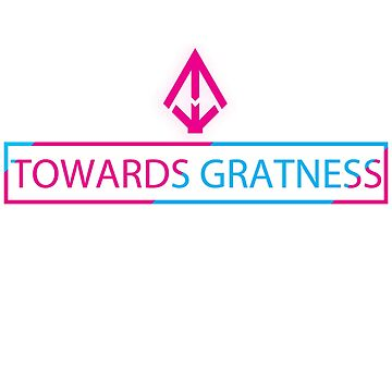 TOWARDS GREATNESS by Edvinas
