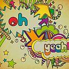 Yeah Yeah! by Duru Eksioglu