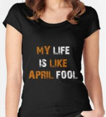 April Fool T-shirt , t shirt For April , April t shirt , Gift For Brother , Gift For Dad ,  Women's Fitted Scoop T-Shirt