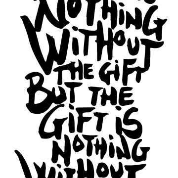 The artist is nothing without the gift by manoian