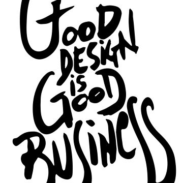 Good design is good business by manoian