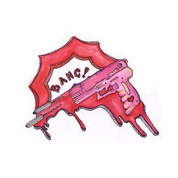 Bang Bang! [youre dead] by Suvi