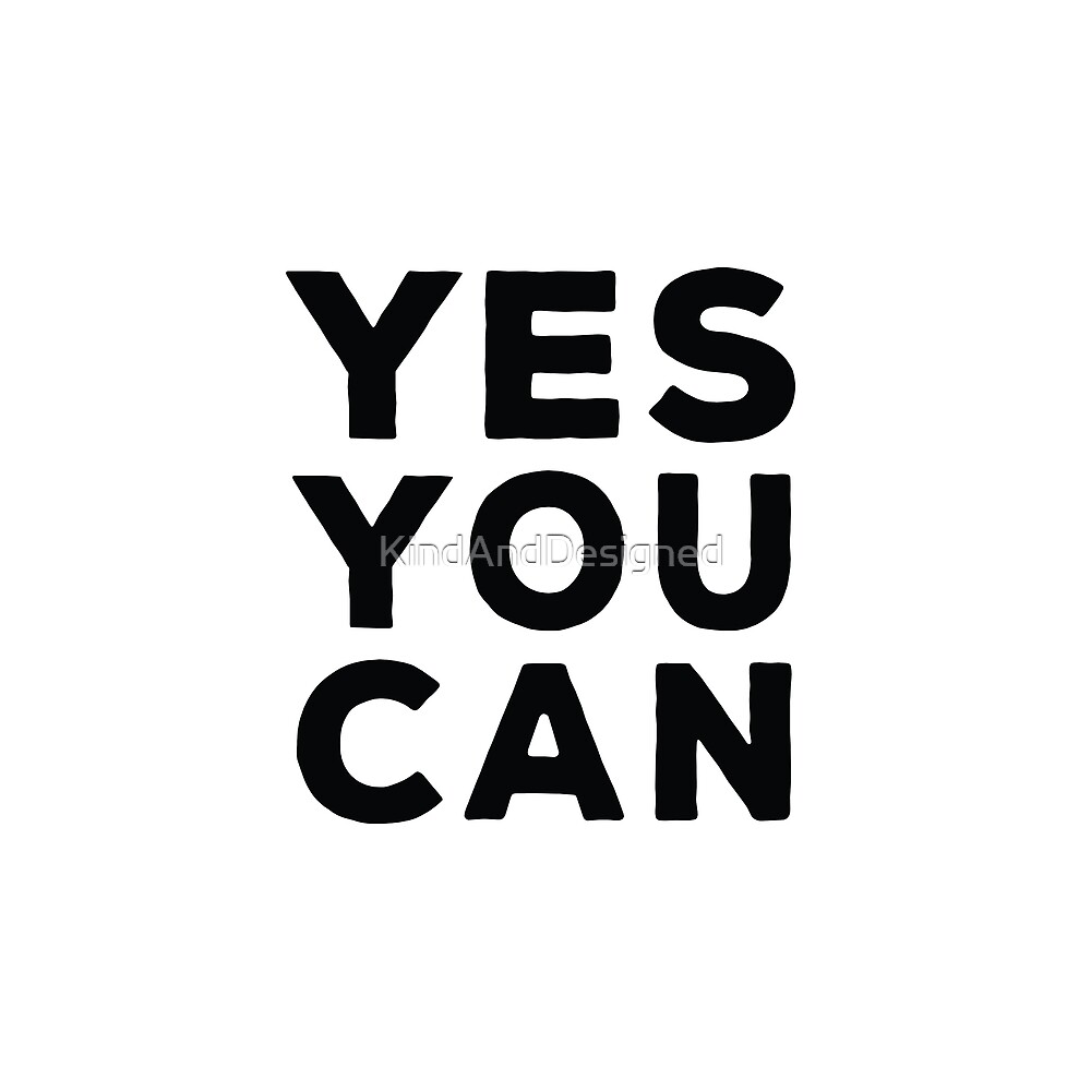 Yes You Can by KindAndDesigned