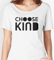 Choose Kind Official Merchandise Women's Relaxed Fit T-Shirt