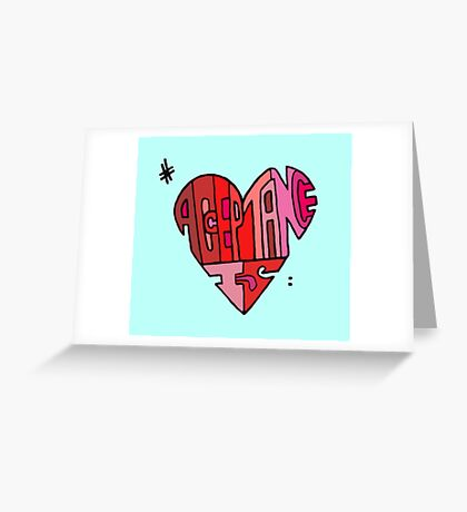 #AcceptanceIs - Heart Greeting Card